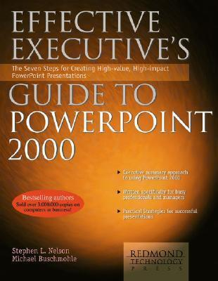 Effective Executive's Guide to Powerpoint 2000