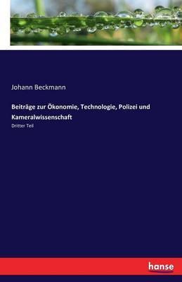 Beiträge zur Ökonomie, Technologie, Polizei und Kameralwissenschaft