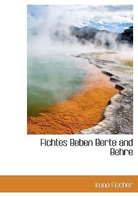 Fichtes Beben Berte and Behre