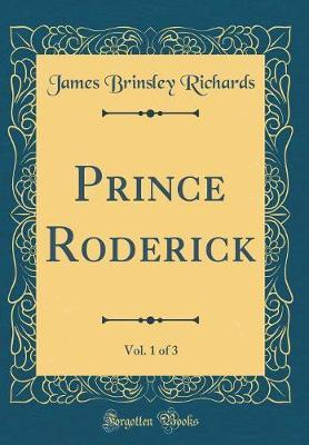 Prince Roderick, Vol. 1 of 3 (Classic Reprint)