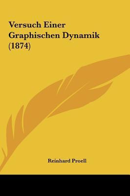 Versuch Einer Graphischen Dynamik (1874)