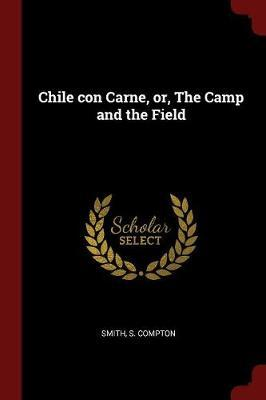Chile Con Carne, Or, the Camp and the Field