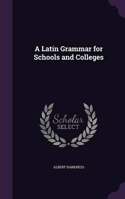 A Latin Grammar for ...