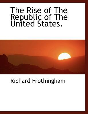 The Rise of The Republic of The United States
