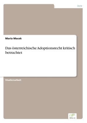 Das österreichische Adoptionsrecht kritisch betrachtet