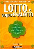 Come giocare e vincere con lotto e superenalotto