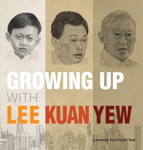 Growing Up with Lee Kuan Yew