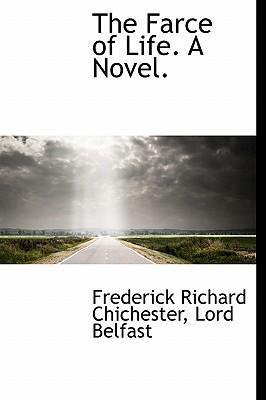 The Farce of Life. a Novel.