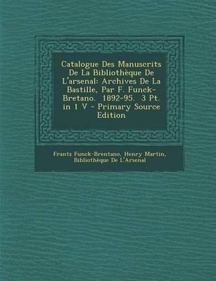 Catalogue Des Manuscrits de La Bibliotheque de L'Arsenal