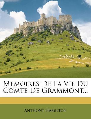 Memoires de La Vie Du Comte de Grammont,
