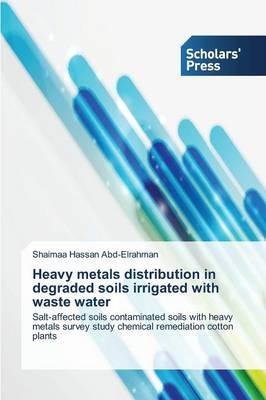 Heavy metals distribution in degraded soils irrigated with waste water