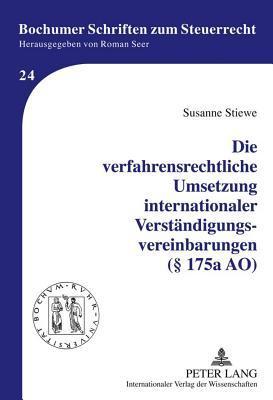Die Verfahrensrechtliche Umsetzung Internationaler Verstandigungsvereinbarungen 175a Ao