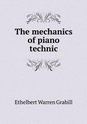The Mechanics of Piano Technic