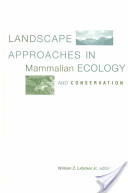 Landscape Approaches in Mammalian Ecology and Conservation