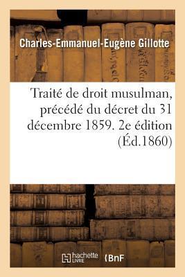 Traite de Droit Musulman, Precede du Decret du 31 Decembre 1859. 2e Édition
