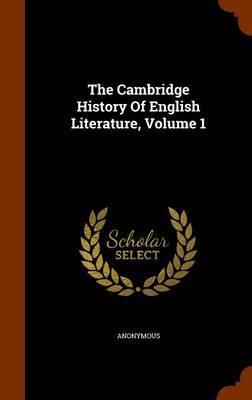 The Cambridge History of English Literature, Volume 1