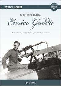 Il tenente pilota Enrico Gadda
