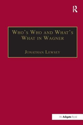 Who's Who and What's What in Wagner