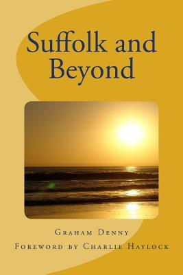 Suffolk and Beyond