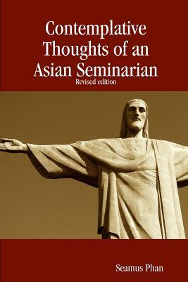 Contemplative Thoughts of an Asian Seminarian