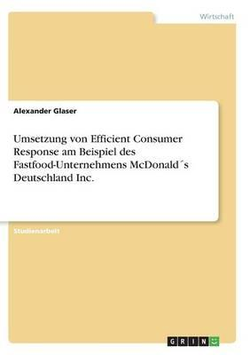 Umsetzung von Efficient Consumer Response am Beispiel des Fastfood-Unternehmens McDonald´s Deutschland Inc