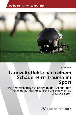 Langzeiteffekte nach einem Schädel-Hirn Trauma im Sport
