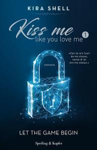 Kiss Me Like You Love Me 1