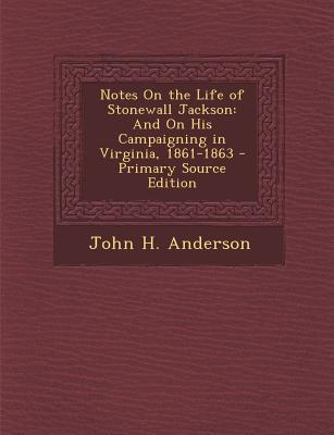 Notes on the Life of Stonewall Jackson