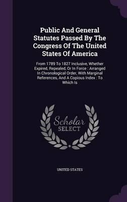 Public and General Statutes Passed by the Congress of the United States of America