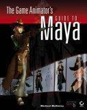 The Game Animator's Guide to Maya