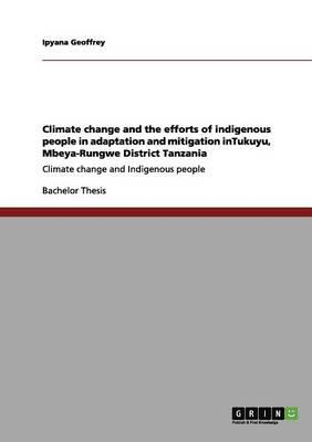 Climate change and the efforts of indigenous people in adaptation and mitigation inTukuyu, Mbeya-Rungwe District Tanzania