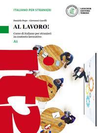 Al lavoro! Corso di italiano per stranieri in contesto lavorativo. Livello A1. Con espansione online