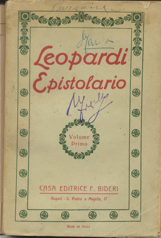 Epistolario di giacomo leopardi con le iscrizioni greche triopee da lui tradotte e le lettere
