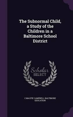 The Subnormal Child, a Study of the Children in a Baltimore School District