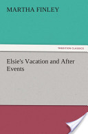 Elsie's Vacation and...