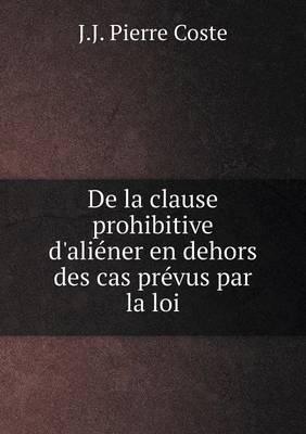 de La Clause Prohibitive D'Aliener En Dehors Des Cas Prevus Par La Loi