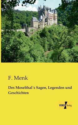 Des Moselthal's Sagen, Legenden und Geschichten
