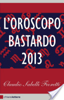 L'oroscopo bastardo 2013