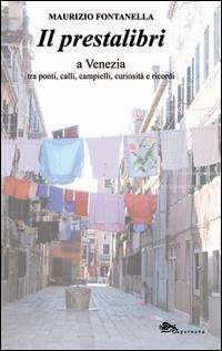 Il prestalibri a Venezia tra ponti, calli, campielli, curiosità e ricordi