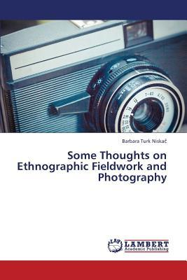 Some Thoughts on Ethnographic Fieldwork and Photography