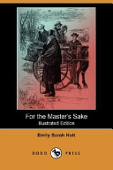 For the Master's Sake (Illustrated Edition) (Dodo Press)