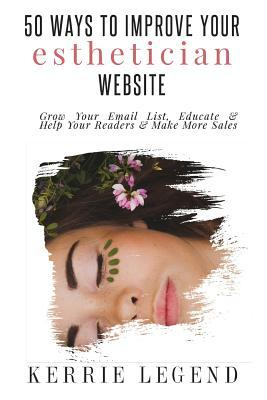 50 Ways to Improve Your Esthetician Website