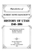 Reproduction of Hubert Howe Bancroft's History of Utah 1540-1886