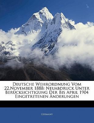 Deutsche Wehrordnung Vom 22.November 1888