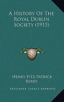 A History of the Royal Dublin Society (1915)
