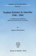 Stephan Kuttner in Amerika, 1940-1964