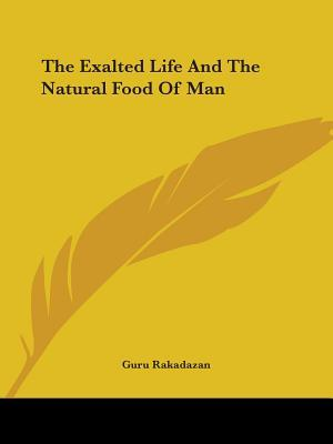 The Exalted Life and the Natural Food of Man