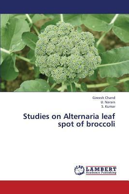 Studies on Alternaria leaf spot of broccoli