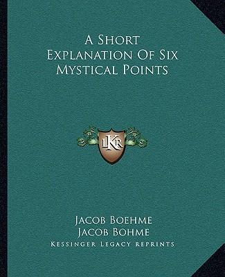 A Short Explanation of Six Mystical Points