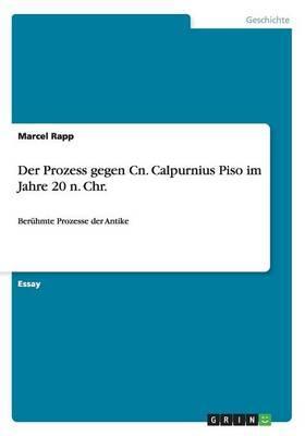 Der Prozess gegen Cn. Calpurnius Piso im Jahre 20 n. Chr